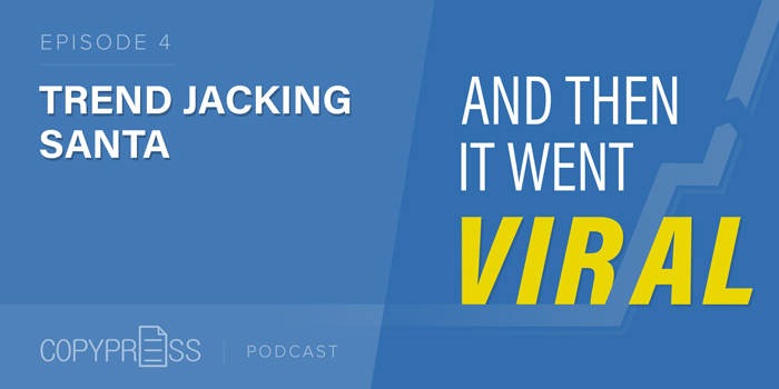 Trend Jacking Santa: And Then It Went Viral (Podcast)