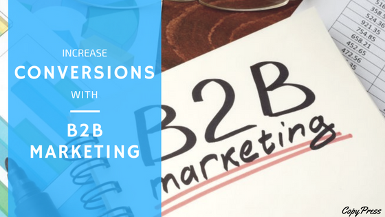 Increase Conversions with B2B Marketing