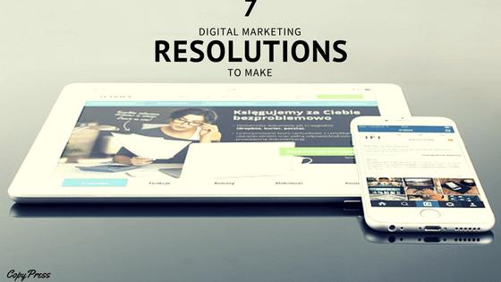 7 Digital Marketing Resolutions to Make