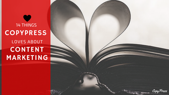 14 Things CopyPress Loves About Content Marketing