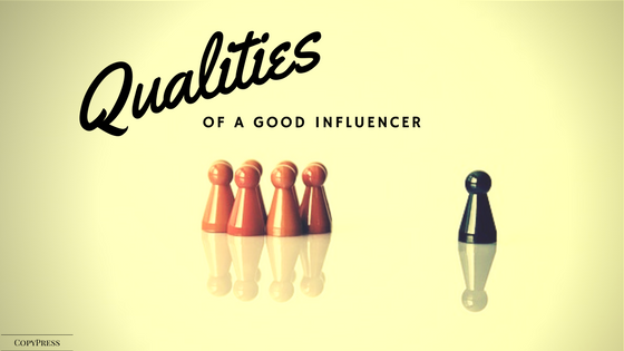 Qualities of a Good Influencer