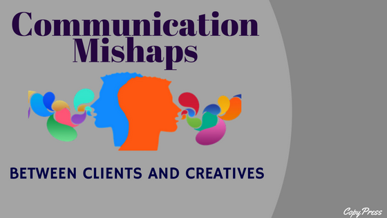 Communication Mishaps Between Clients and Creatives