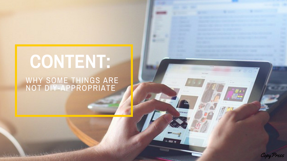 Content: Why Some Things Are Just Not DIY-Appropriate