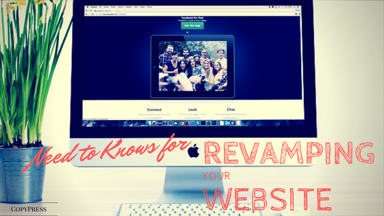 Need To Knows For Revamping Your Website