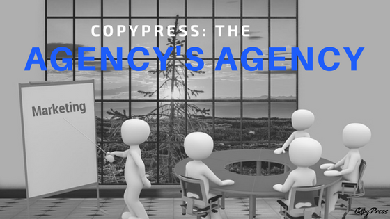 CopyPress: The Agency's Agency