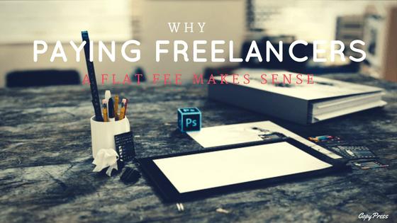 Why Paying Freelancers a Flat Fee Makes Sense
