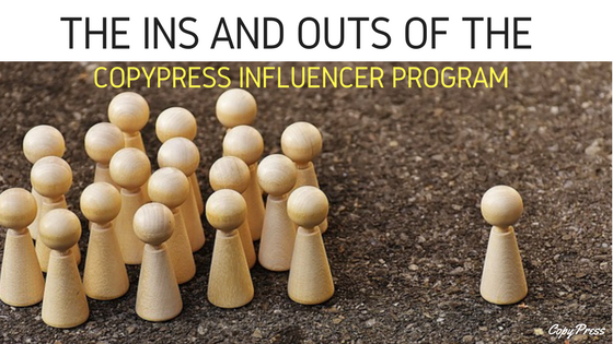 The Ins and Outs of the CopyPress Influencer Program