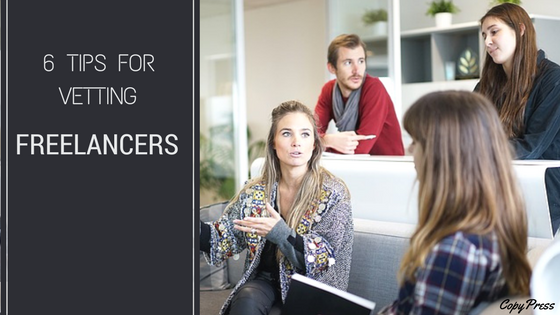 6 Tips for Vetting Freelancers
