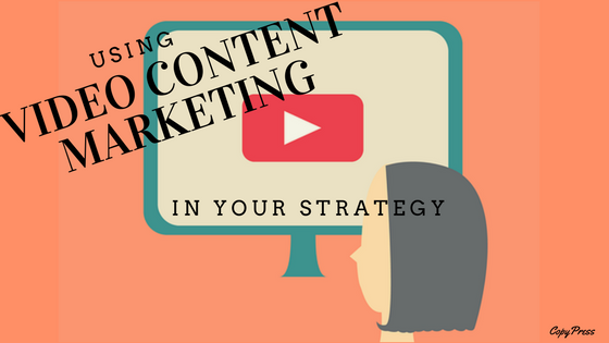 Using Video Content Marketing in Your Strategy