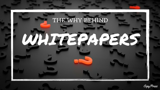 The Why Behind Whitepapers
