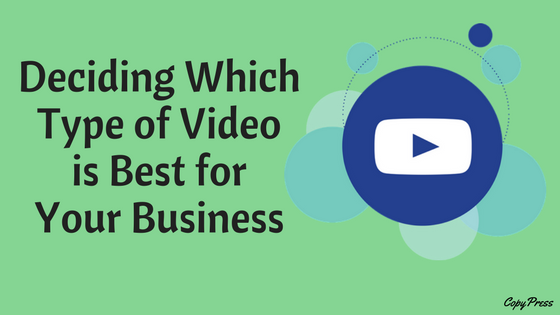 Deciding Which Type of Video is Best for Your Business