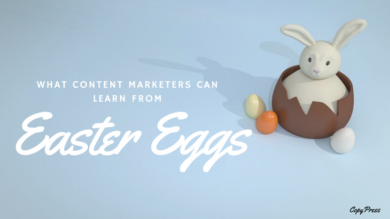 What Content Marketers Can Learn From Easter Eggs