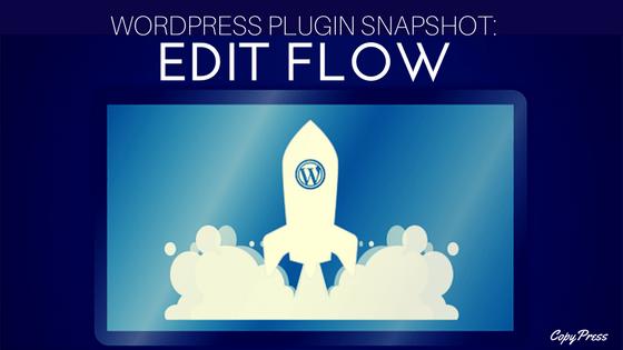 WordPress Plugin Snapshot: Edit Flow