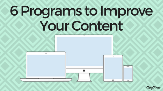 6 Programs to Improve Your Content