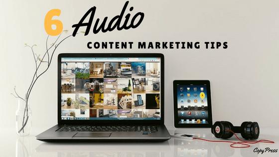 6 Audio Content Marketing Tips