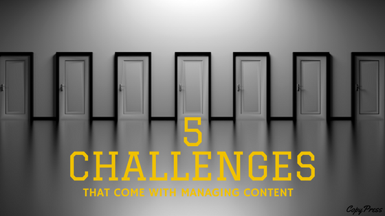 5 Challenges That Come with Managing Content