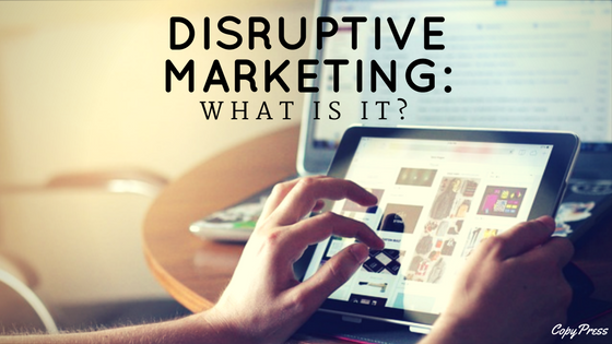 Disruptive Marketing: What is It?