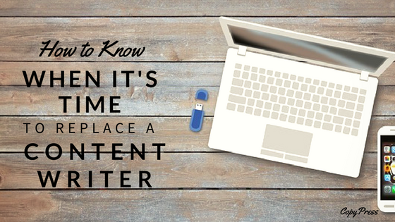 How to Know When it's Time to Replace a Content Writer