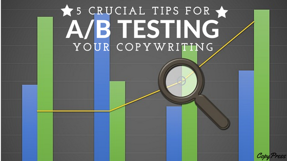 5 Crucial Tips for A/B Testing Your Copywriting