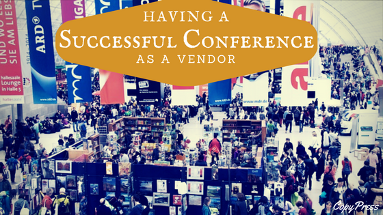 Having a Successful Conference as a Vendor