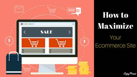 How to Maximize Your Ecommerce Site