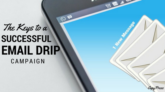 The Keys to a Successful Email Drip Campaign