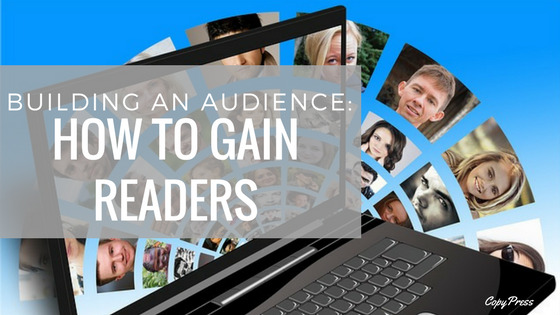Building an Audience – How to Gain Readers