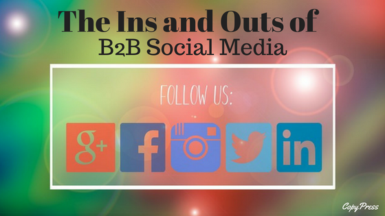 The Ins and Outs of B2B Social Media