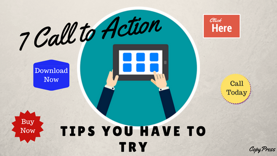 7 Call to Action Tips You Have to Try