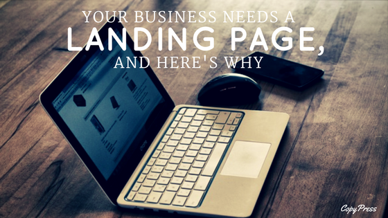 Your Business Needs A Landing Page, And Here's Why