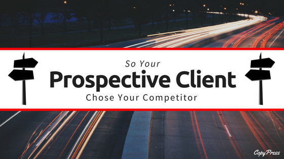 So Your Prospective Client Chose Your Competitor