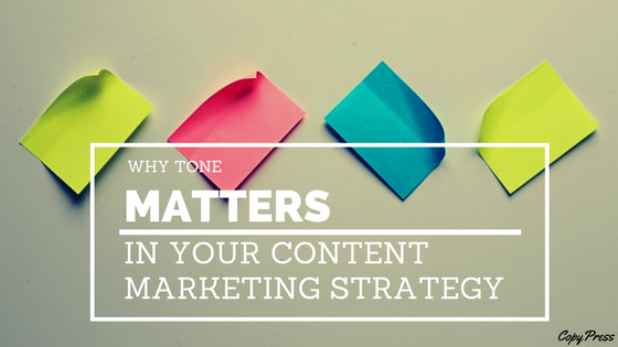 Why Tone Matters to Your Content Marketing Strategy