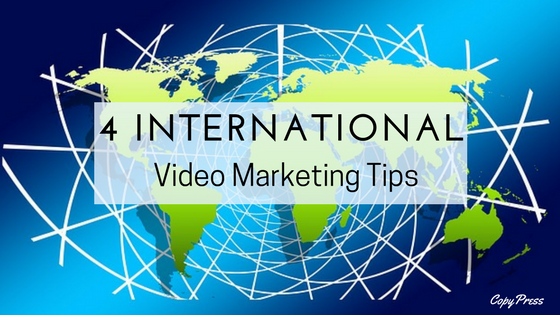 4 International Video Marketing Tips