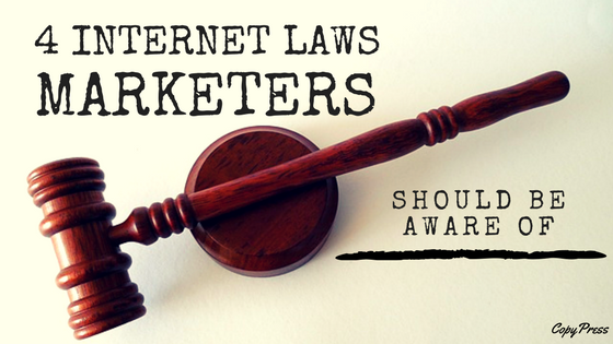 4 Internet Laws Marketers Should Be Aware Of