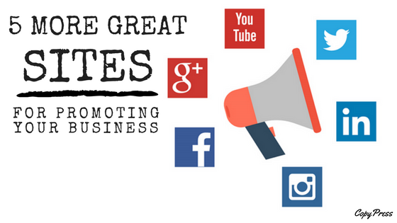 5 More Great Sites for Promoting Your Business