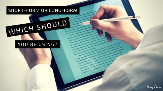 Short-form or Long-form: Which Should You Be Using?