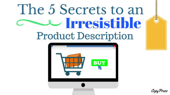 The 5 Secrets to an Irresistible Product Description