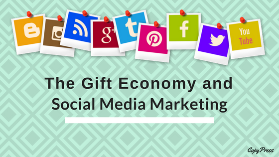 The Gift Economy and Social Media Marketing
