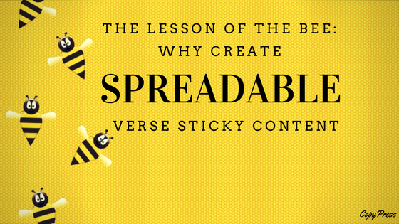 The Lesson of the Bee: Why Create Spreadable versus Sticky Content