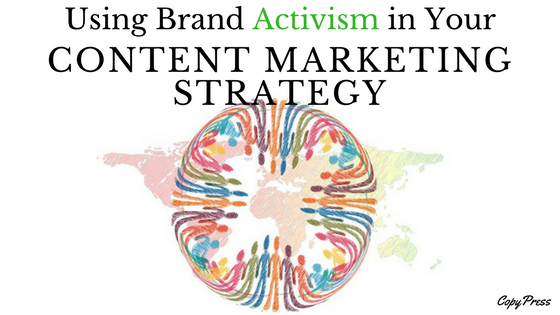 Using Brand Activism in Your Content Marketing Strategy