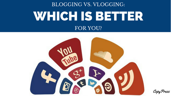 Blogging Vs. Vlogging: Which is Better for You?
