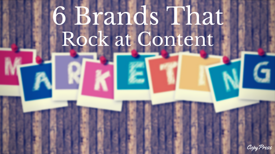 6 Brands That Rock at Content Marketing