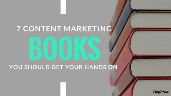 7 Content Marketing Books You Should Get Your Hands on