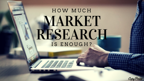 How Much Market Research Is Enough?