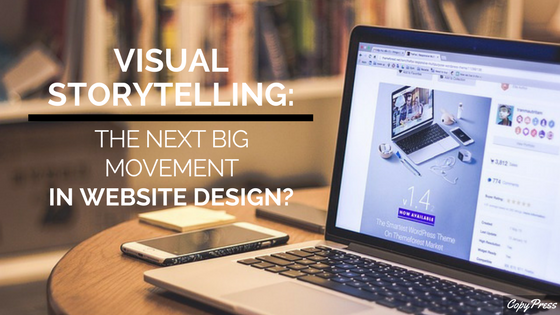 Visual Storytelling: The Next Big Movement in Website Design?