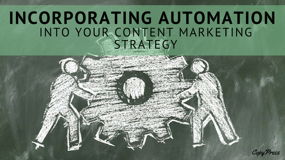 Incorporating Automation Into Your Content Marketing Strategy