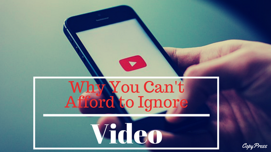 Why You Can't Afford to Ignore Video