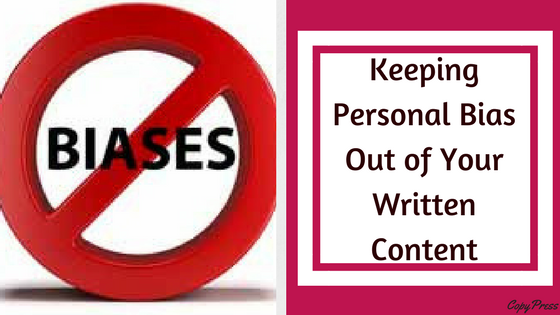 Keeping Personal Bias Out of Your Written Content