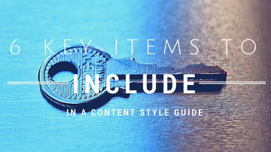 6 Key Items to Include in a Content Style Guide