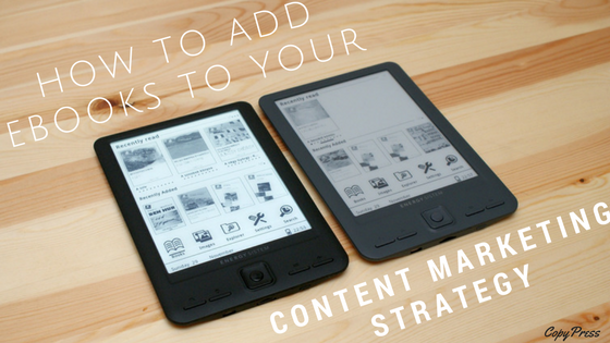 How to Add eBooks to Your Content Marketing Strategy
